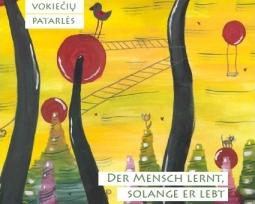 Lietuvių–vokiečių patarlės. Kol gyveni, tol ir mokaisi
